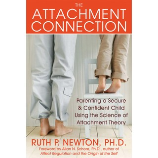 The Attachment Connection: Parenting a Secure & Confident Child