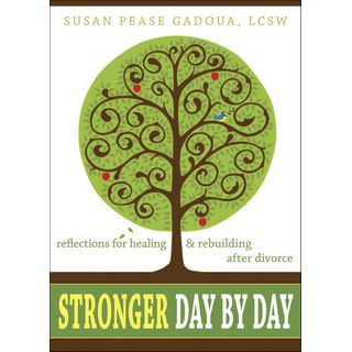 Stronger Day By Day: Reflections for Healing & Rebuilding After Divorce