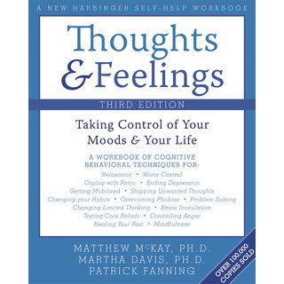 Thoughts and Feelings: Taking Control of Your Moods & Your Life