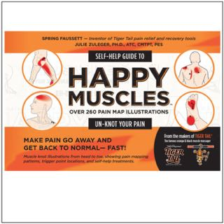 Happy Muscles: Self-Help Guide to Un-Knot Your Pain