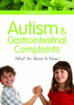 Autism & Gastrointestinal Complaints: What You Need to Know