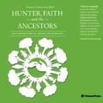 Hunter, Faith and the Ancestors