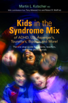 Kids in the Syndrome Mix of ADHD, LD, Asperger's, Tourettes, Bipolar & More!