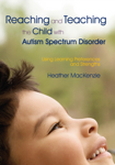 Reaching & Teaching the Child with Autism Spectrum Disorder