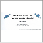 The Kid's Guide to Taming Worry Dragons 2nd Edition